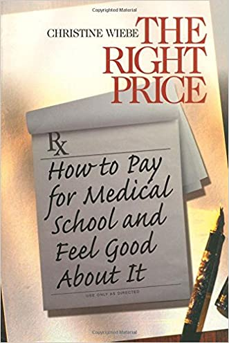 The Right Price: How To Pay for Medical School and Feel Good about It (Surviving Medical School Series)