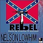 Rebel | Nelson Lowhim