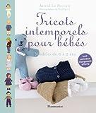 echange, troc Astrid Le Provost - Tricots intemporels pour bébés : Modèles de 0 à 2 ans ; Huit anneaux marqueurs offerts