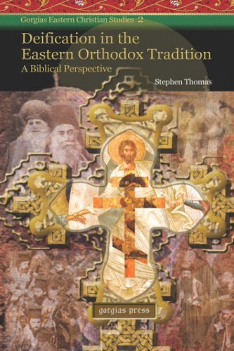 Deification in the Eastern Orthodox Tradition: A Biblical Perspective, Stephen Thomas