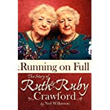 Running on Full: The Story of Ruth and Ruby Crawford ~ Neil Wilkinson