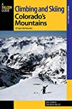 Climbing and Skiing Colorados Mountains: 50 Select Ski Descents (Backcountry Skiing Series)