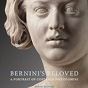 Bernini's Beloved: A Portrait of Costanza Piccolomini | [Sarah McPhee]