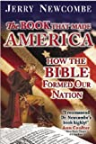 The Book That Made America: How the Bible Formed Our Nation (0982492901) by Newcombe, Jerry