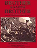 Brother Against Brother: Time-Life Books History of the Civil War (0139218181) by Time-Life Books