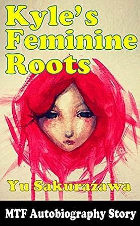Kyle's Feminine Roots (MTF Autobiography Story), Yu Sakurazawa