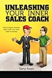 img - for Unleashing Your Inner Sales Coach: How to Inspire, Motivate and