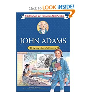 John Adams: Young Revolutionary (Childhood of Famous Americans) Jan Adkins and Meryl Henderson