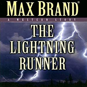 The Lightning Runner: A Western Story | [Max Brand]