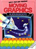 Moving Graphics: Alien Invaders (Write Your Own Program)