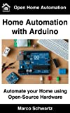 Home Automation with Arduino: Automate your Home using Open-Source Hardware