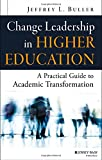 Change Leadership in Higher Education: A Practical Guide to Academic Transformation