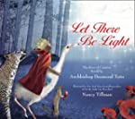 Let There Be Light: The Story of Crea...
