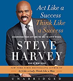 Act Like a Success, Think Like a Success CD: Discovering Your Gift and the Way to Life's Riches
