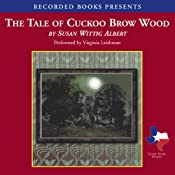 The Tale of Cuckoo Brow Wood | [Susan Wittig Albert]