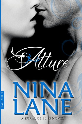 Allure: A Spiral of Bliss Novel (Book Two) by Nina Lane