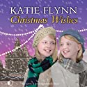 Christmas Wishes (       UNABRIDGED) by Katie Flynn Narrated by Anne Dover