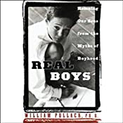 Real Boys: Rescuing Our Sons from the Myths of Boyhood | [William Pollack]