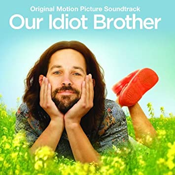 Our Idiot Brother (Original Motion Picture Soundtrack) - 癮 - 时光忽快忽慢,我们边笑边哭!