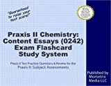 Praxis II Chemistry: Content Essays (0242) Exam Flashcard Study System: Praxis II Test Practice Questions & Review for the Praxis II: Subject Assessments