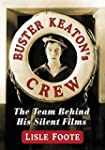 Buster Keaton's Crew: The Team Behind...
