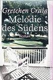 Melodie des Südens. Roman. Deutsch von Marie Henrikson