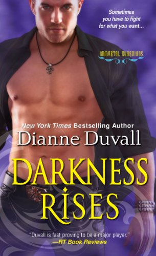Darkness Rises (Immortal Guardians) by Dianne Duvall