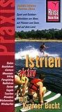 Istrien aktiv (mit Kvarner Bucht) - Daniela Schetar, Friedrich Köthe