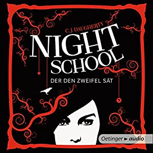 Der den Zweifel sät (Night School 2) Hörbuch
