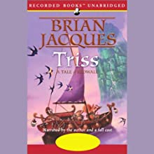 Triss: Redwall, Book 15 (       UNABRIDGED) by Brian Jacques Narrated by Brian Jacques, Full Cast