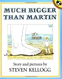 Much Bigger Than Martin (Picture Puffins) (0140546669) by Kellogg, Steven