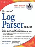 echange, troc Gabriele Giuseppini, Mark Burnett - Microsoft Log Parser Toolkit
