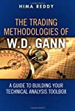 Hima Reddy The Trading Methodologies of W. D. Gann: A Guide to Building Your Technical Analysis Toolbox