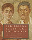 Scribblers, Sculptors, and Scribes: A Companion to Wheelock's Latin and Other Introductory Textbooks (0061259187) by LaFleur, Richard A.