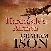 Hardcastle's Airmen: Hardcastle Series | [Graham Ison]
