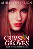 img - for Crimson Groves (The Crimson Series) book / textbook / text book