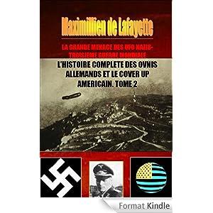 LA GRANDE MENACE DES UFO NAZIS-TROISIEME GUERRE MONDIALE : L'histoire complète des ovnis allemands et le cover up américain