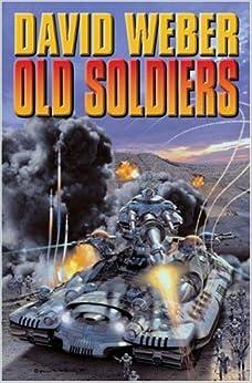 Amazon.com: Old Soldiers (Bolos) (9781416521044): David Weber: Books