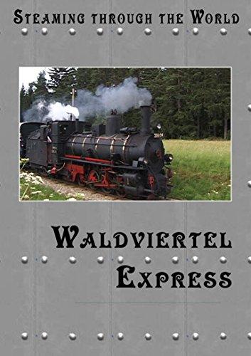 Steaming Through The World - Waldviertel Express (Non-English Dialog)