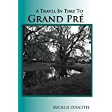 A Travel in Time to Grand Pr�: Second Edition ~ Michele Doucette