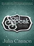 Soul Speak ~ The Language of Your Body (English Edition)