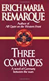 Three Comrades: A Novel (0449912426) by Remarque, Erich Maria