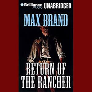 Return of the Rancher | [Max Brand]