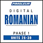 Romanian Phase 1, Unit 26-30: Learn to Speak and Understand Romanian with Pimsleur Language Programs Hörbuch von  Pimsleur Gesprochen von:  Pimsleur