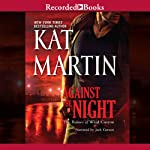 Against the Night: The Raines of Wind Canyon, Book 5 (       UNABRIDGED) by Kat Martin Narrated by Jack Garrett