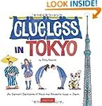 Clueless in Tokyo: An Explorer's Sket...