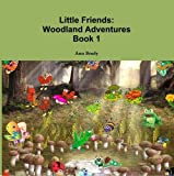 Little Friends: Woodland Adventures: Book 1