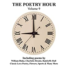 The Poetry Hour, Volume 9: Time for the Soul Audiobook by William Blake, Charlotte Bronte Narrated by Ghizela Rowe, Richard Mitchley