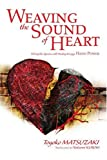 img - for Weaving the Sound of Heart: Solving the Agonies with Healing Energy: Hado Power book / textbook / text book