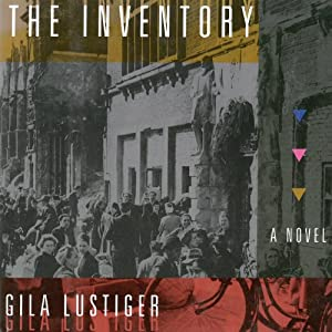 The Inventory: A Novel | [Gila Lustiger]